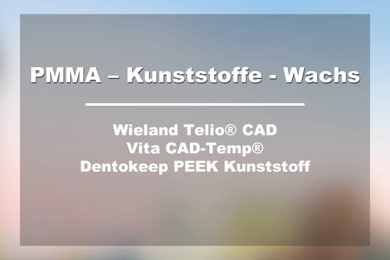 Dentes-Material-PMMA–Kunststoffe-Wachs